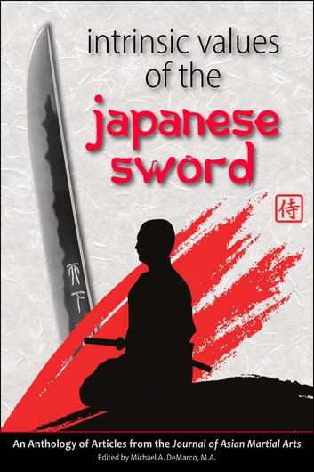 Intrinsic Values of the Japanese Sword ebook by Andrew Tharp,Anthony DiCristofano,Richard Babin