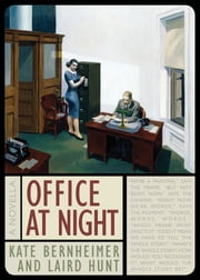 Office at Night ebook by Kate Bernheimer,Laird Hunt
