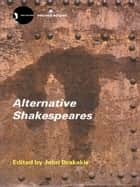 Alternative Shakespeares ebook by John Drakakis