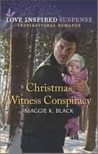 Christmas Witness Conspiracy ebook by Maggie K. Black