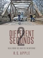 Different Seconds 2 ebook by R. S. Apple