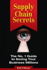 Supply Chain Secrets ebook by Rob O'Byrne