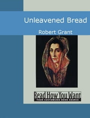 Unleavened Bread ebook by Grant,Robert