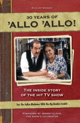 30 Years of Allo Allo ebook by Richard Webber