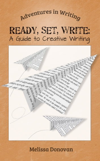 Ready, Set, Write: A Guide to Creative Writing ebook by Melissa Donovan