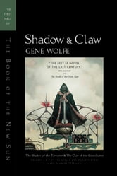 Shadow & Claw - The First Half of 'The Book of the New Sun' ebook by Gene Wolfe
