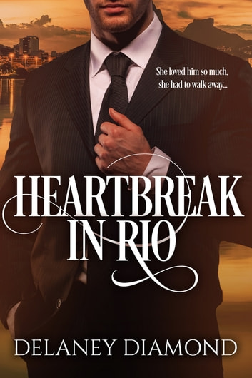 Heartbreak in Rio ebook by Delaney Diamond