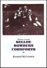 Kelloe Bowburn & Cornforth ebook by Bernard McCormick