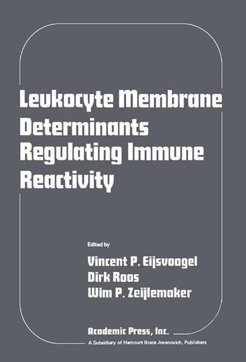 Leukocyte Membrane Determinants Regulating Immune Reactivity ebook by