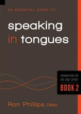 An Essential Guide to Speaking in Tongues ebook by Ron Phillips