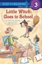 Little Witch Goes to School ebook by Deborah Hautzig