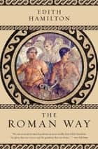 The Roman Way ebook by Edith Hamilton