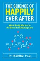 The Science of Happily Ever After ebook by Ty Tashiro