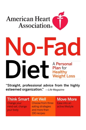 American Heart Association No-Fad Diet - A Personal Plan for Healthy Weight Loss ebook by American Heart Association