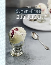The Sugar-Free Kitchen ebook by Love Food Editors Love Food Editors,Haarala Hamilton