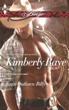 Texas Outlaws: Billy ebook by Kimberly Raye