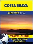 Costa Brava Travel Guide (Quick Trips Series) ebook by Shane Whittle