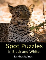 Spot Puzzles In Black and White ebook by Sandra Staines