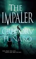 The Impaler ebook by Gregory Funaro