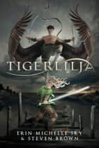 Tigerlilja ebook by Erin Michelle Sky, Steven Brown