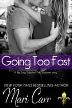 Going Too Fast ebook by Mari Carr
