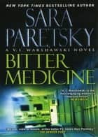 Bitter Medicine ebook by Sara Paretsky