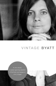 Vintage Byatt ebook by A. S. Byatt