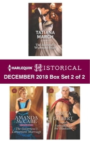 Harlequin Historical December 2018 - Box Set 2 of 2 - The Marshal's Wyoming Bride\The Governess's Convenient Marriage\Forbidden to the Gladiator ebook by Tatiana March, Amanda McCabe, Greta Gilbert