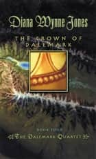 The Crown of Dalemark ebook by Diana Wynne Jones