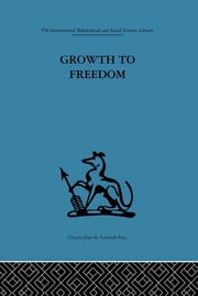 Growth to Freedom - The Psychosocial Treatment of Delinquent Youth ebook by Derek Miller