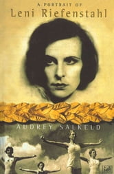 A Portrait Of Leni Riefenstahl ebook by Audrey Salkeld