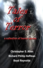 Tales of Terror ebook by Christopher S Allen,Richard Phillip Hoffman,Boyd Reynolds