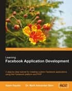 Learning Facebook Application Development ebook by Mark Alexander Bain, Hasin Hayder