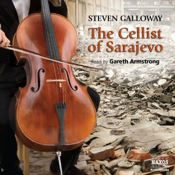 The Cellist of Sarajevo audiobook by Steven Galloway