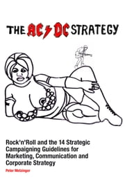The AC/DC Strategy - Rock'n'Roll and the 14 Strategic Campaigning Guidelines ebook by Peter Metzinger