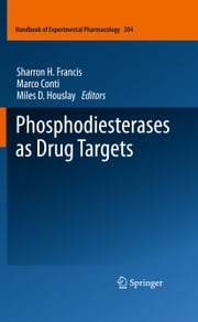 Phosphodiesterases as Drug Targets ebook by Sharron H. Francis,Marco Conti,Miles D. Houslay