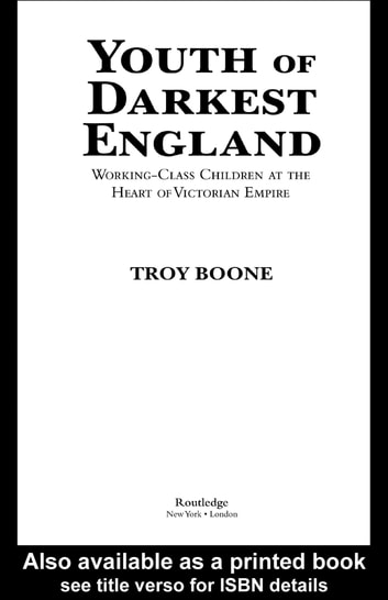 Youth of Darkest England - Working-Class Children at the Heart of Victorian Empire eBook by Troy Boone