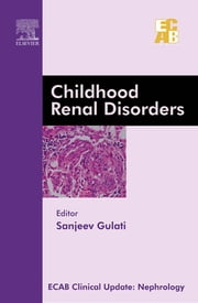 Childhood Renal Disorders - ECAB ebook by Sanjeev Gulati