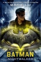 Batman: Nightwalker ebook by Marie Lu
