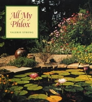 All My Phlox ebook by Valerie Strong