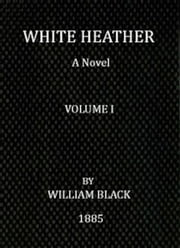 White Heather (Volume I of 3) ebook by William Black