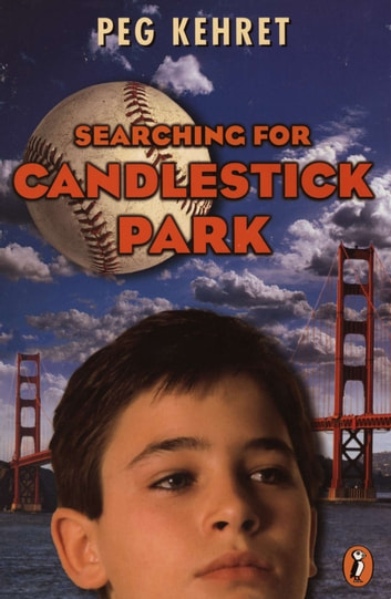 Searching for Candlestick Park ebook by Peg Kehret