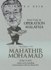 Giants of Asia: Conversations with Mahathir Mohamad - Dr M: Operation Malaysia ebook by Tom Plate