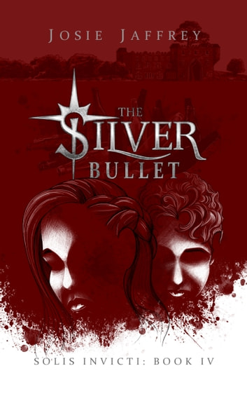 The Silver Bullet ebook by Josie Jaffrey