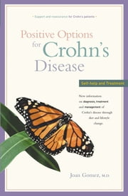 Positive Options for Crohn's Disease - Self-Help and Treatment ebook by Joan Gomez