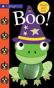 Alphaprints: Boo! - Touch and Feel ekitaplar by Roger Priddy