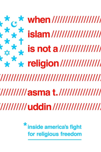 When Islam Is Not a Religion ebook by Asma T Uddin