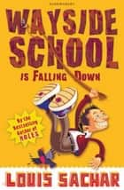 Wayside School is Falling Down ebook by Louis Sachar