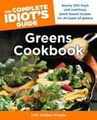 The Complete Idiot's Guide Greens Cookbook ebook by Trish Sebben-Krupka