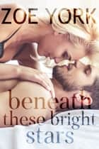 Beneath These Bright Stars - Evie & Liam's Wedding ebook by